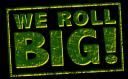 We Roll Big